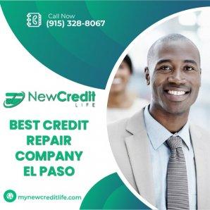 The Best Credit Repair Company El Paso - New Credit Life,