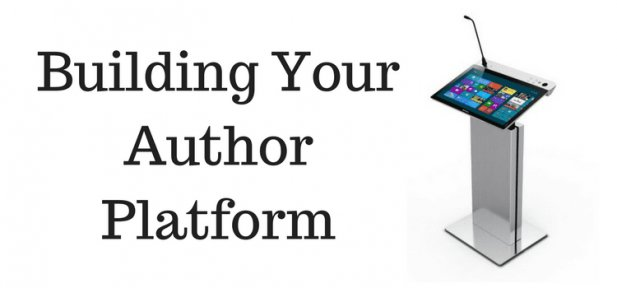 The 4 Components to Building an Author Platform