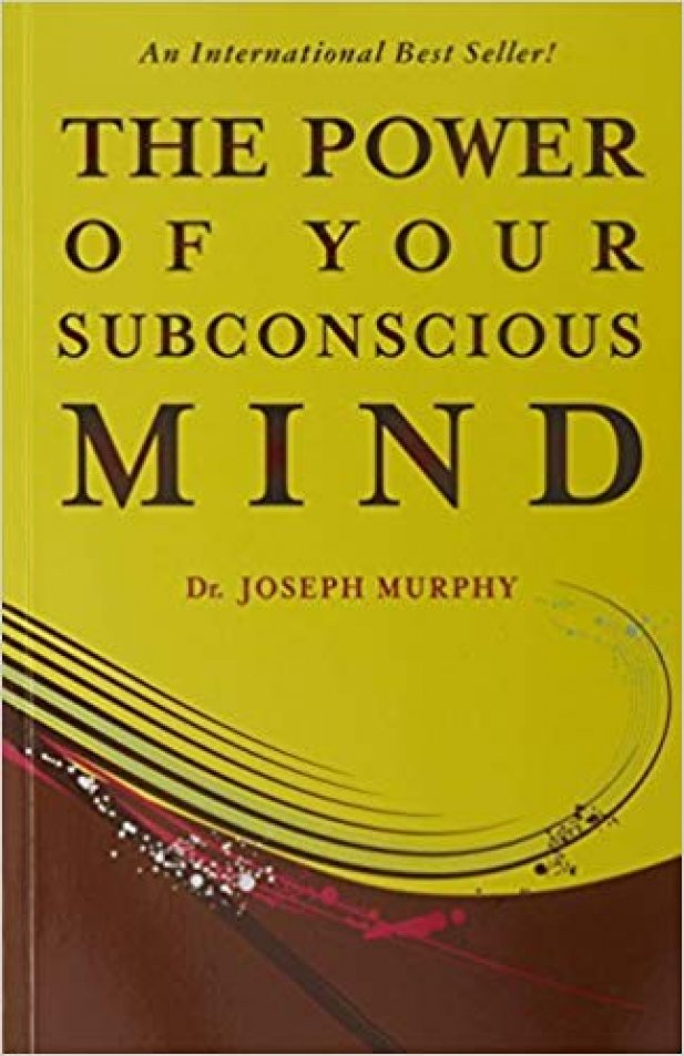 Book Review - Power of Your Subconscious Mind by Dr Joseph Murphy