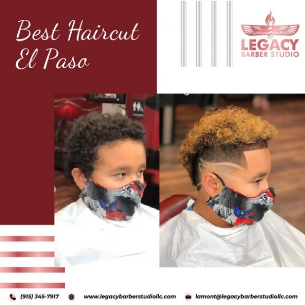 Best Haircut El Paso for a Fresh Start